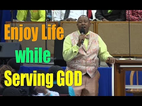 Enjoy Life while Serving the most high GOD - Apostle Andrew Scott