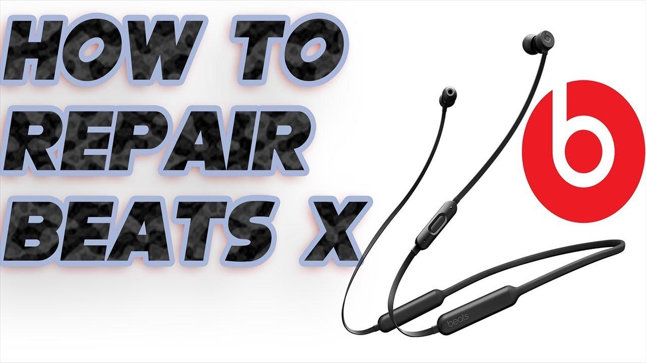 BeatsX Repair - How to fix the BeatsX Battery Problem