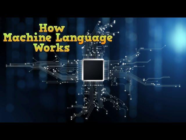 How Machine Language Works