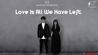 Love is all we have left U2