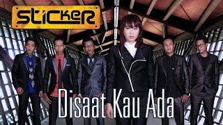 Sticker Band (New) - Disaat Kau Ada (Official Music Video)