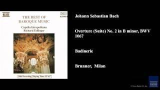 Johann Sebastian Bach, Overture (Suite) No. 2 in B minor, BWV 1067, Badinerie