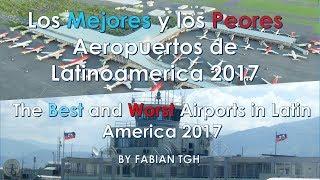 Los Mejores y los Peores Aeropuertos de Latinoamerica 2017