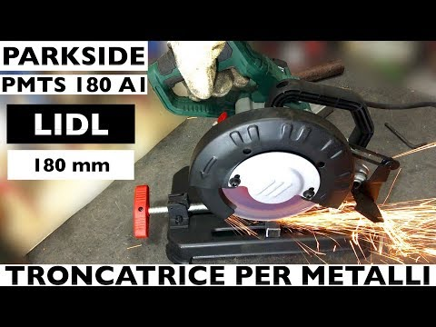Troncatrice Per Metalli PMTS 180 A1.Parkside. Lidl. Smerigliatirce Da 180 Mm. Per Ferro, Acciao Ecc