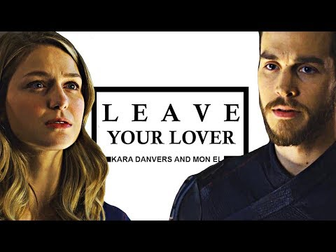 Kara & Mon El | Leave Your Lover