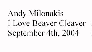 Andy Milonakis - I Love Beaver Cleaver