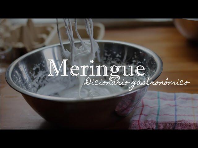 MERENGUE, o que é e como fazer? | Dicionário Gastronômico