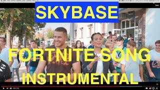 SKYBASE STANDART SKILL INSTRUMENTAL FORTNITE SONG FT AYANDA