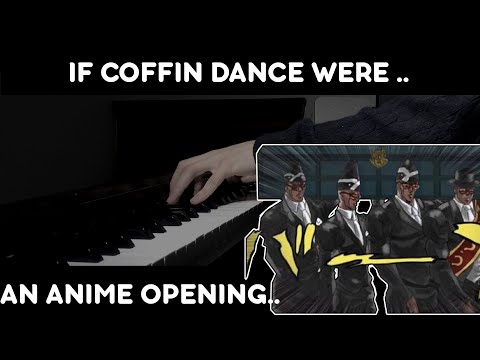 IF ASTRONOMIA (COFFIN DANCE) WERE AN ANIME OPENING..