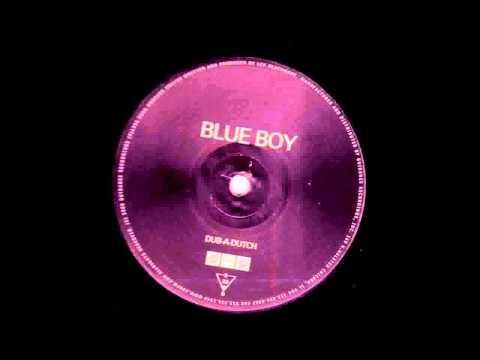 (2001) The Blue Boy - Dub-A-Dutch [Original Mix]