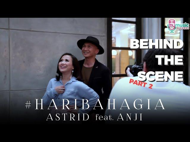 ASTRID feat. ANJI - HARI BAHAGIA [Behind the Scene] Part 2