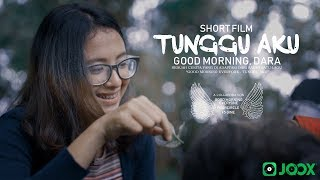 Short Movie good Morning Dara, Tunggu Aku By Good Morning Everyone