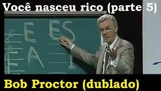 Bob Proctor - Você nasceu rico - parte 5 (dublado e legendado)