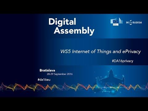 Digital Assembly 2016 - Workshop 5: Internet of Things and ePrivacy