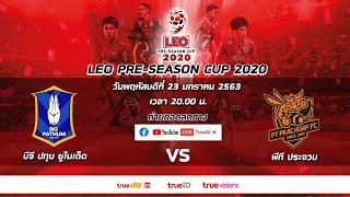 LEO PRE-SEASON CUP 2020 PATHUM VS PRACHUAP