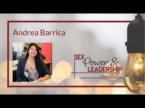 Sex, Power, & Leadership Conference 2018: Andrea Barrica ...