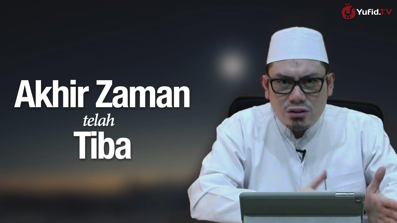 Ustadz Ahmad Zainuddin, Lc - Akhir Zaman Telah Tiba