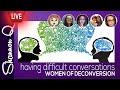 Women of Deconversion - Complex dialogue strategies