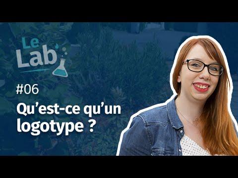 Le Lab' #6 - Qu'est-ce qu'un logotype ?