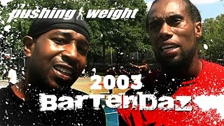 2003 Bartendaz Interview Trailer | Pushing Weight
