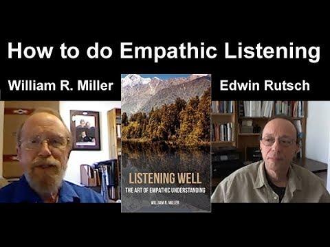 Listening Well: The Art of Empathic Understanding.  William R Miller - Edwin Rutsch