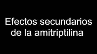 Efectos secundarios de la amitriptilina