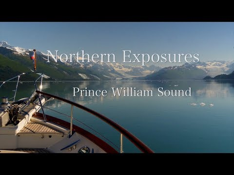 Northern Exposures  -  Prince William Sound
