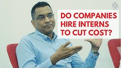 Do companies hire interns to cut cost? - Industry experts explain
