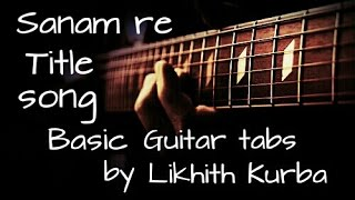Sanam re Title song by Arijit Singh | guitar tabs/lessons | Likhith Kurba