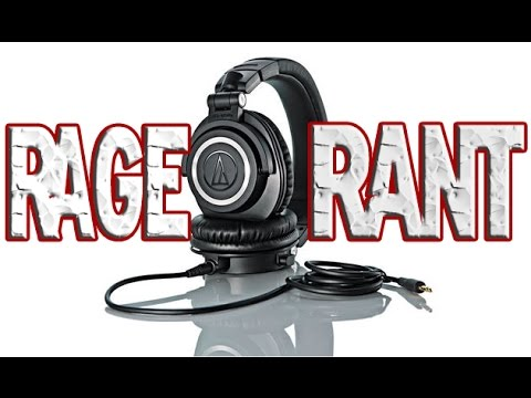 RAGE RANT!!! | Audio Technica ATH-M50X | WHY YOU BREAK?!