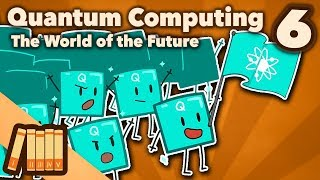 Quantum Computing - The World of the Future - Extra History - #6
