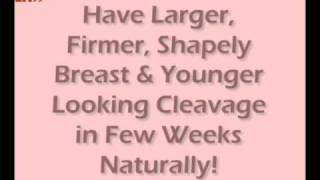 Breast Enlargement - Get Big Beautiful Breasts and Younger Looking Cleavage in Few Weeks! Thumbnail