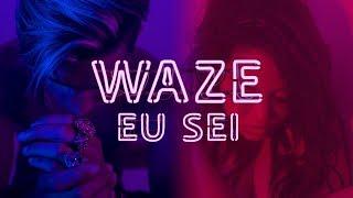 WAZE - Eu Sei (Videoclipe Oficial)