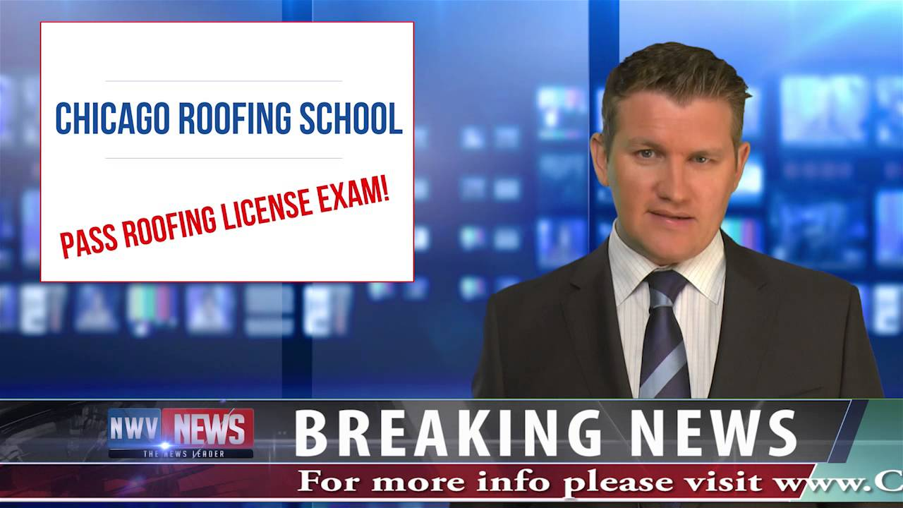 Illinois Roofing Exam Preparation Course   Breaking News!