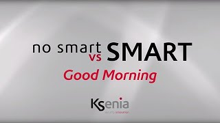 no Smart Vs Smart. Choose the right mood, go for innovation!  Episode 1– Good morning (awakening)