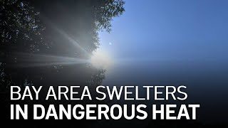 Excessive Heat Warning, Fire Weather and Flex Alert in the Bay Area