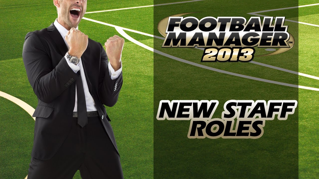 meet your staff crash football manager 2013