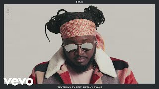 T Pain Textin 39 My Ex Audio ft Tiffany