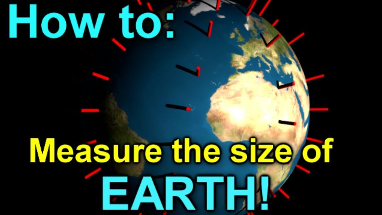 How To Measure The Size Of Earth!