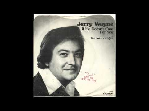 Jerry Wayne - He Doesn't Care For You