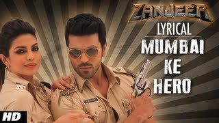 mumbai-ke-hero-full-song-with-lyrics-zanjeer-ram-charan-priyanka-chopra