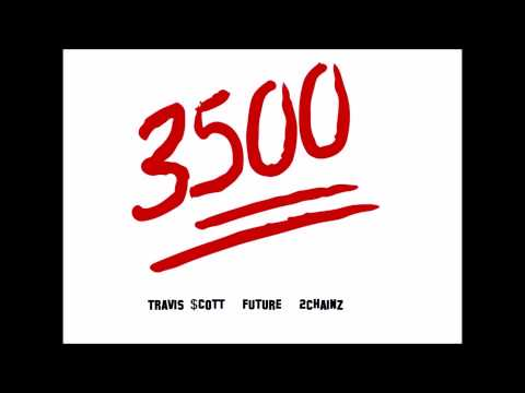 Travis $cott - 3500 (For The Coat) Ft. Future & 2Chainz [CDQ]