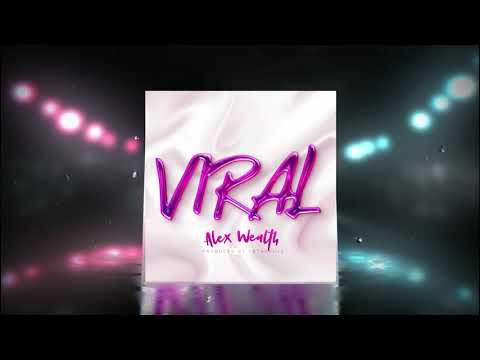 Alex Wealth - Viral (Official Audio)