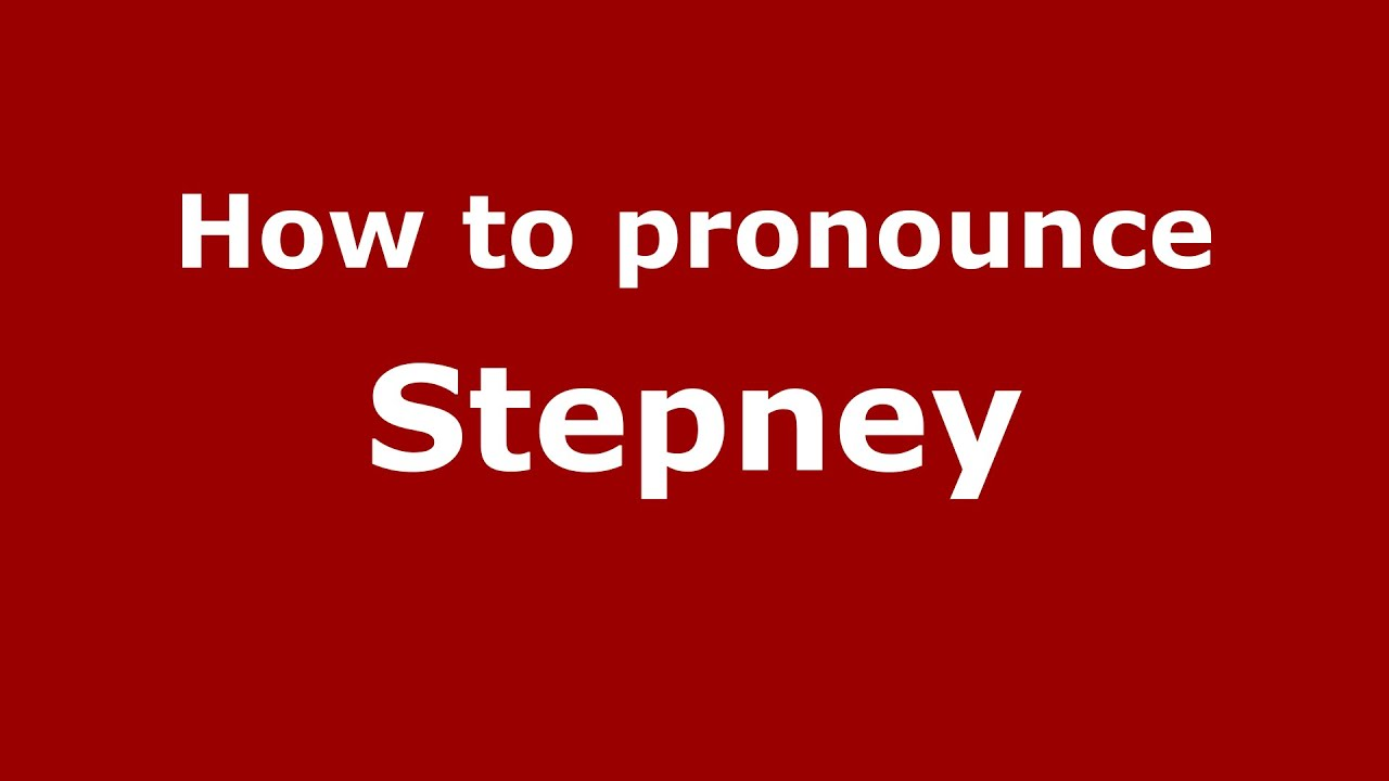 How To Pronounce Stepney American English Us Pronouncenames Com
