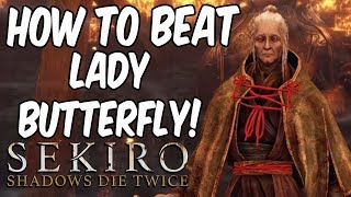 SEKIRO BOSS GUIDES - H๐w To Easily Beat Lady Butterfly!