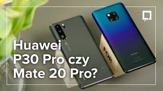 HUAWEI P30 PRO czy MATE 20 PRO - pojedynek smartfonów