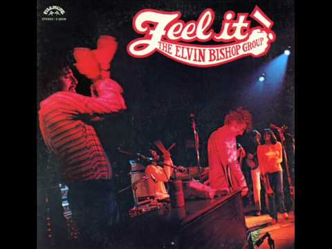 The Elvin Bishop Group - Crazy 'Bout You Baby
