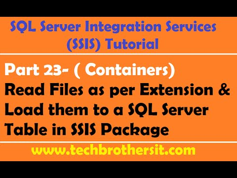 SSIS Tutorial Part 23-Read Files As Per Extension & Load Them To A SQL Server Table In SSIS Package