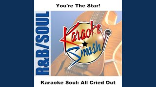All Cried Out (Karaoke-Version) As Made Famous By: Allure Feat. 112