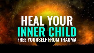 Heal Your Inner Child: Free Yourself From Trauma, Release Old Wounds, Binaural Beats | Healing Tone